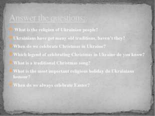 What is the religion of Ukrainian people? Ukrainians have got many old tradi