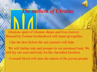 Glorious spirit of Ukraine shines and lives forever. Blessed by Fortune brot