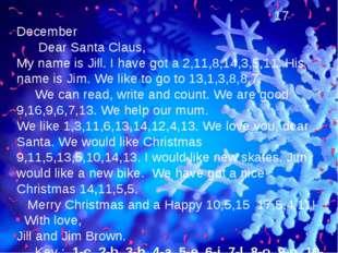 17 December Dear Santa Claus, My name is Jill. I have got a 2,11,8,14,3,5,11