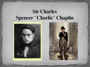 "Sir Charles Spencer""Charlie""Chaplin"
