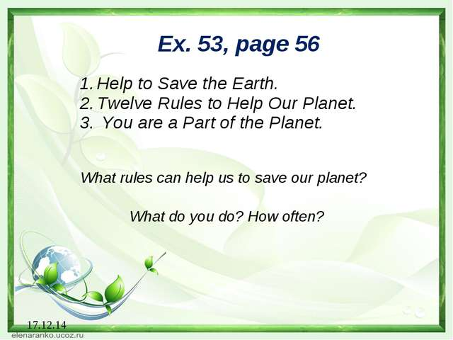 17.12.14 Ex. 53, page 56 Help to Save the Earth. Twelve Rules to Help Our Pla...