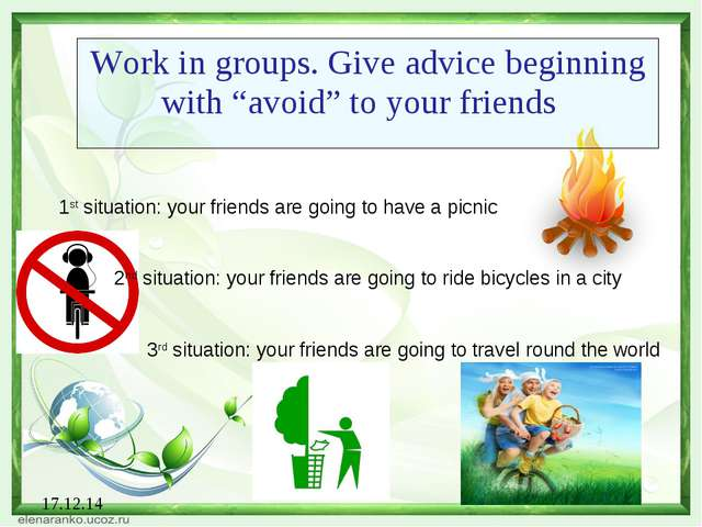 """17.12.14 Work in groups. Give advice beginning with """"avoid"""" to your friends 1..."""