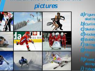 Match the words and the pictures Figure skating Curling Skeleton Hockey Bobsl