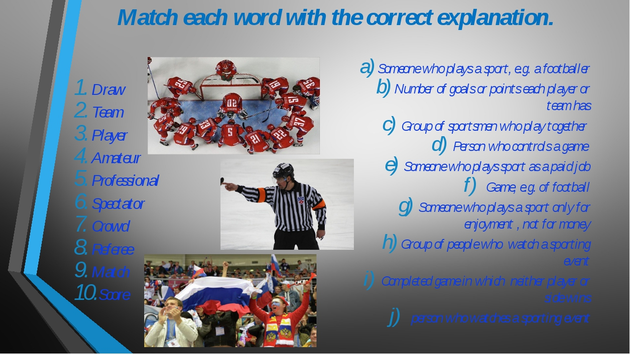 Match each word with the correct explanation. Draw Team Player Amateur Profes...