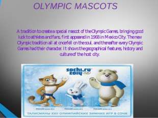OLYMPIC MASCOTS A tradition to create a special mascot of the Olympic Games,