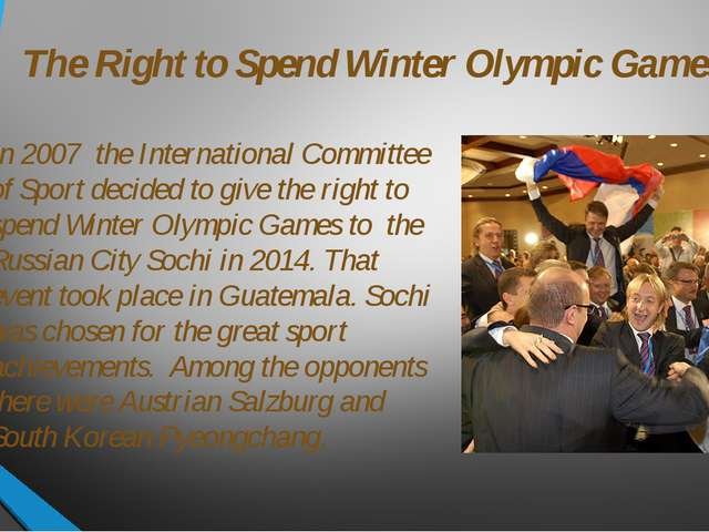 The Right to Spend Winter Olympic Games In 2007 the International Committee o...