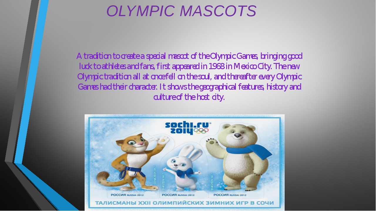 OLYMPIC MASCOTS A tradition to create a special mascot of the Olympic Games,...