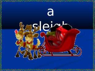 a sleigh