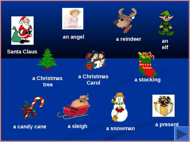 Santa Claus an angel a Christmas tree a Christmas Carol a sleigh a reindeer a...