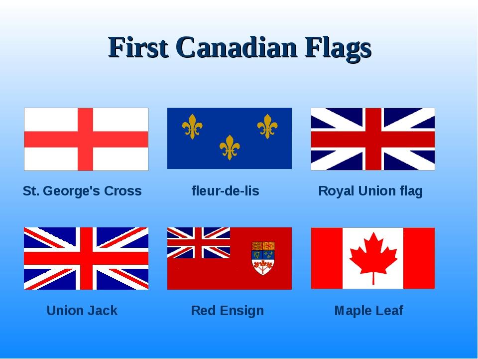 Union Jack Red Ensign Maple Leaf Royal Union flag fleur-de-lis St. George's C...