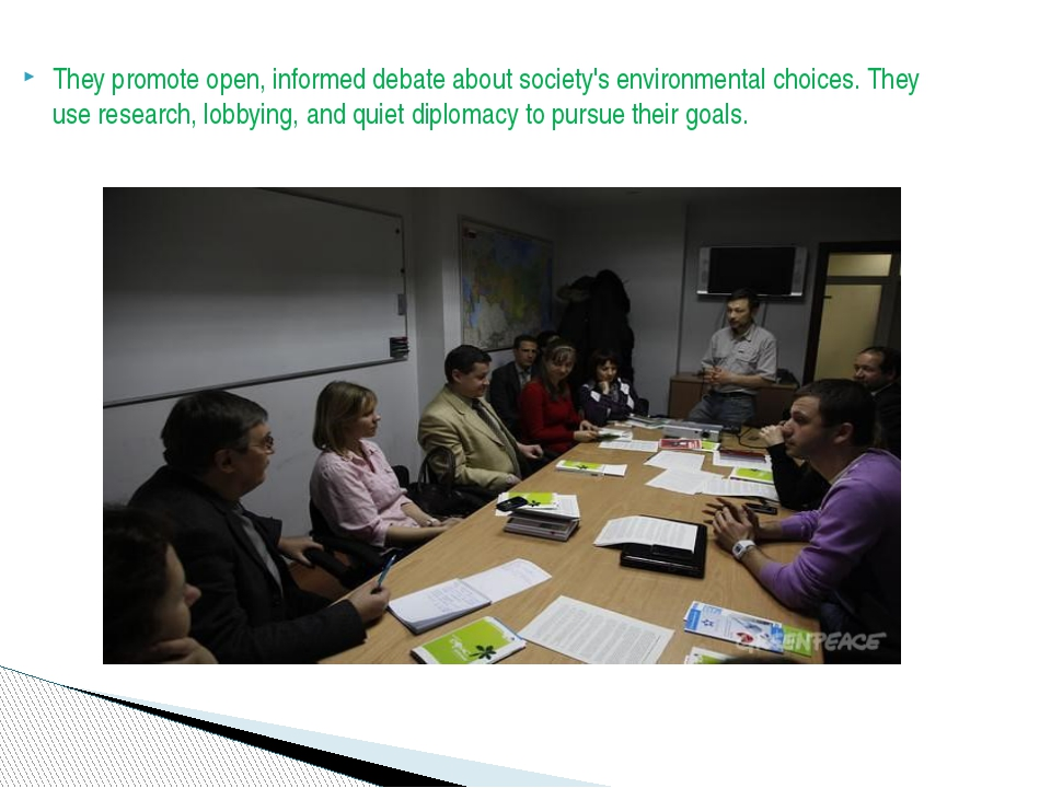 They promote open, informed debate about society's environmental choices. The...