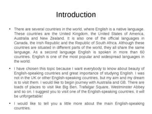 Introduction There are several countries in the world, where English is a nat