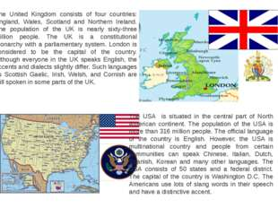 The United Kingdom consists of four countries: England, Wales, Scotland and