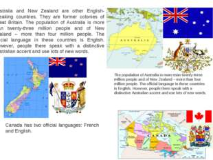 Australia and New Zealand are other English-speaking countries. They are form