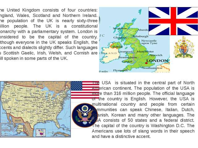 The United Kingdom consists of four countries: England, Wales, Scotland and...