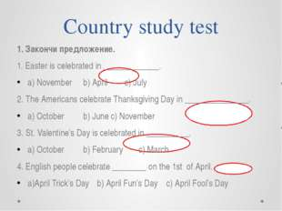 Country study test 1. Закончи предложение. 1. Easter is celebrated in ______