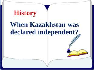 History When Kazakhstan was declared independent?
