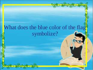 What does the blue color of the flag symbolize?