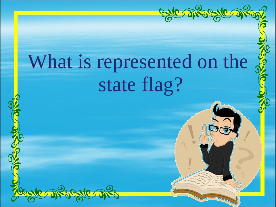 What is represented on the state flag?
