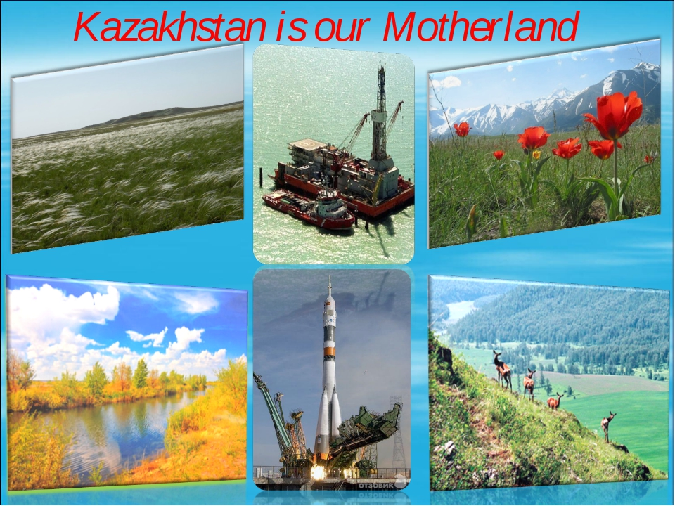 Kazakhstan is our Motherland