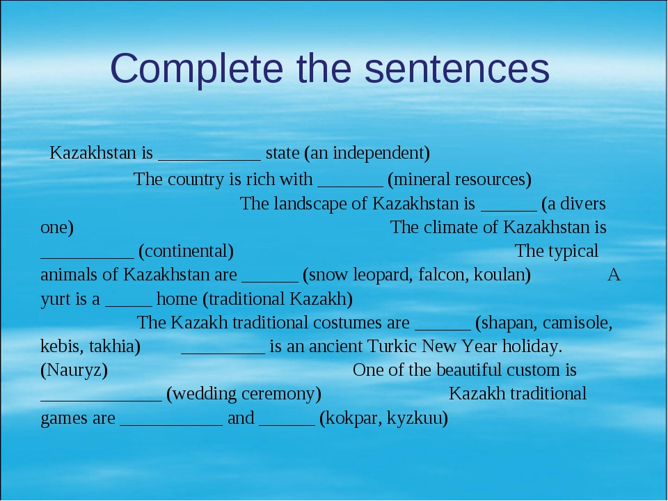 Complete the sentences Kazakhstan is ___________ state (an independent) The c...