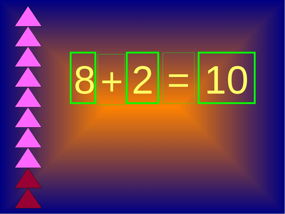 8 + 2 = 10