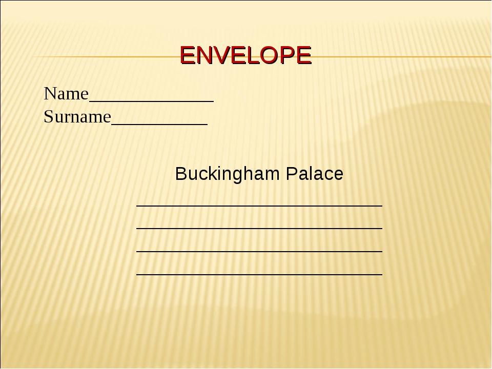 ENVELOPE Buckingham Palace _______________________ _______________________ __...