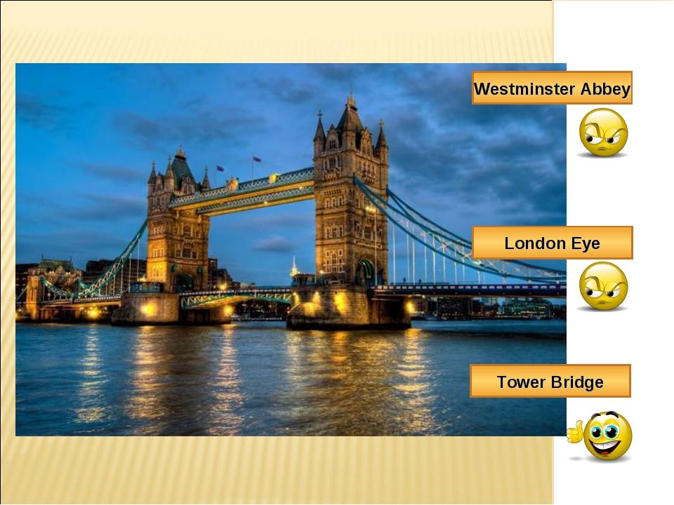 Westminster Abbey London Eye Tower Bridge