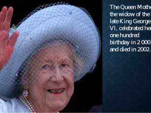 The Queen Mother, the widow of the late King George VI, celebrated her one hu
