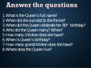 What is the Queen's full name? When did she succeed to the throne? When did t