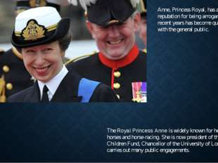 Anne, Princess Royal, has acquired a reputation for being arrogant, but in re