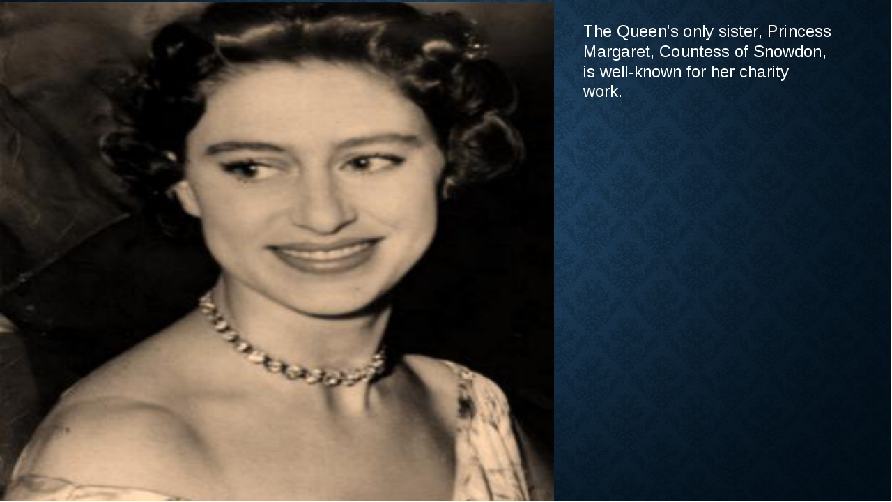 The Queen's only sister, Princess Margaret, Countess of Snowdon, is well-know...