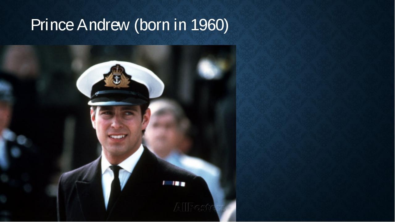 Prince Andrew (born in 1960)