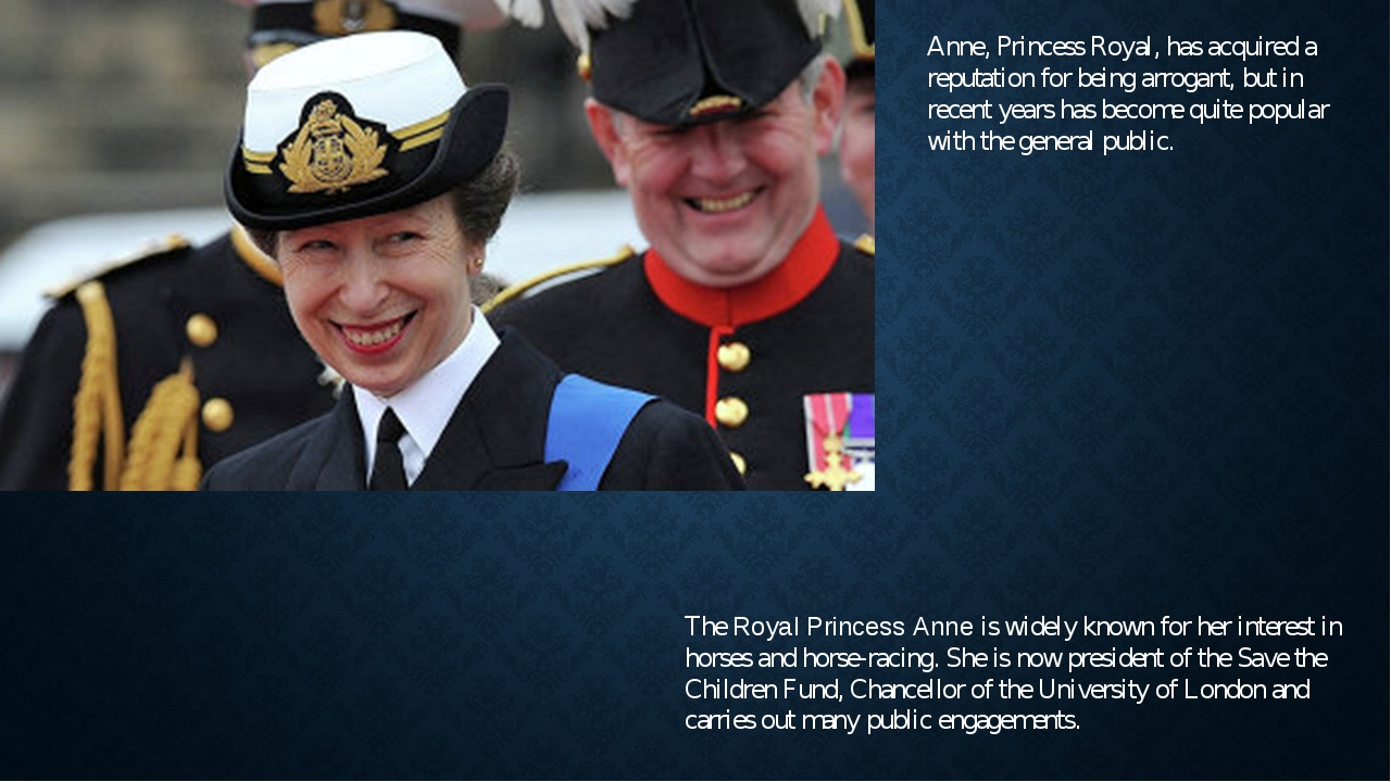 Anne, Princess Royal, has acquired a reputation for being arrogant, but in re...