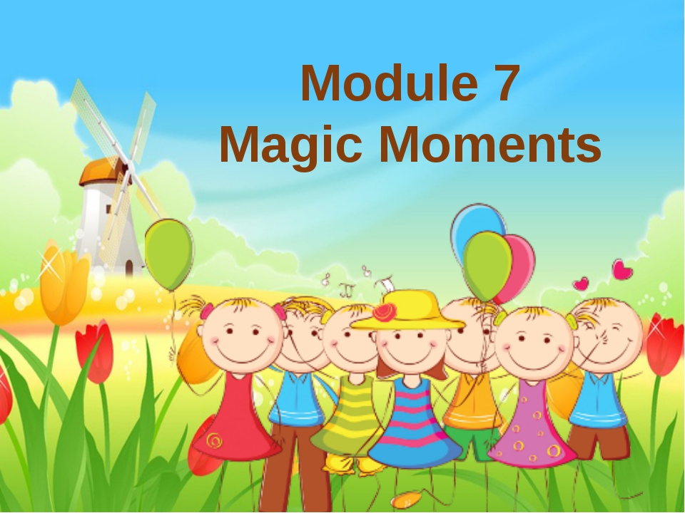 Module 7 Magic Moments