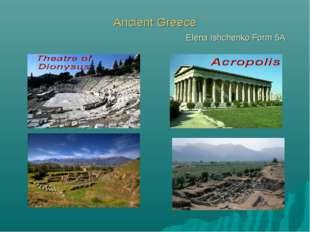Ancient Greece Elena Ishchenko Form 5A