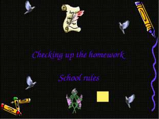 Checking up the homework School rules
