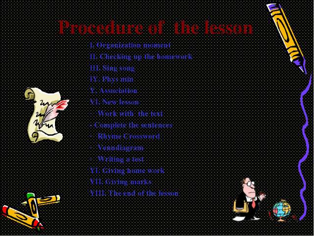 Procedure of the lesson I. Organization moment II. Checking up the homework I...