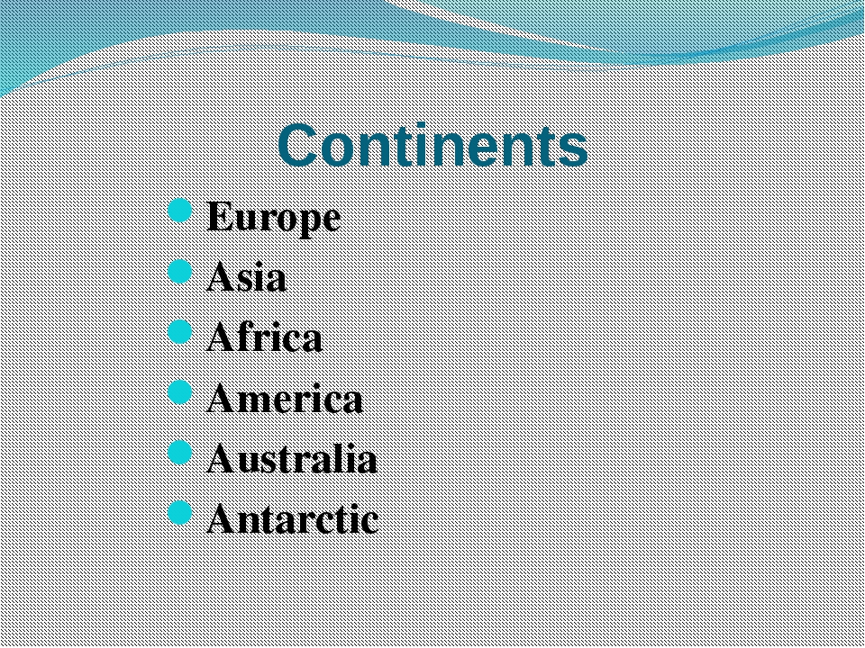 Continents Europe Asia Africa America Australia Antarctic