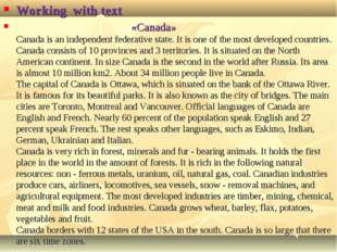 Working with text «Canada» Canada is an independent federative state. It is o