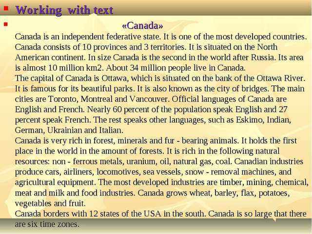 Working with text «Canada» Canada is an independent federative state. It is o...