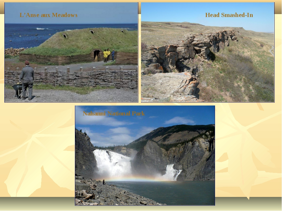 L'Anse aux Meadows Nahanni National Park Head Smashed-In
