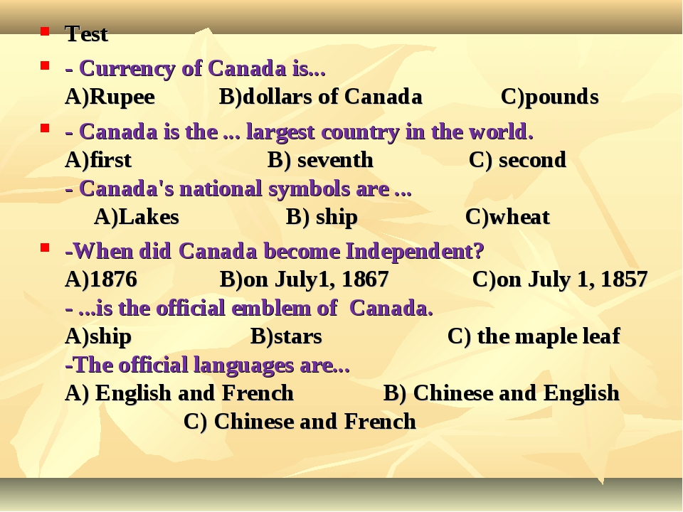 Test - Currency of Canada is... А)Rupee В)dollars of Canada С)pounds - Canad...