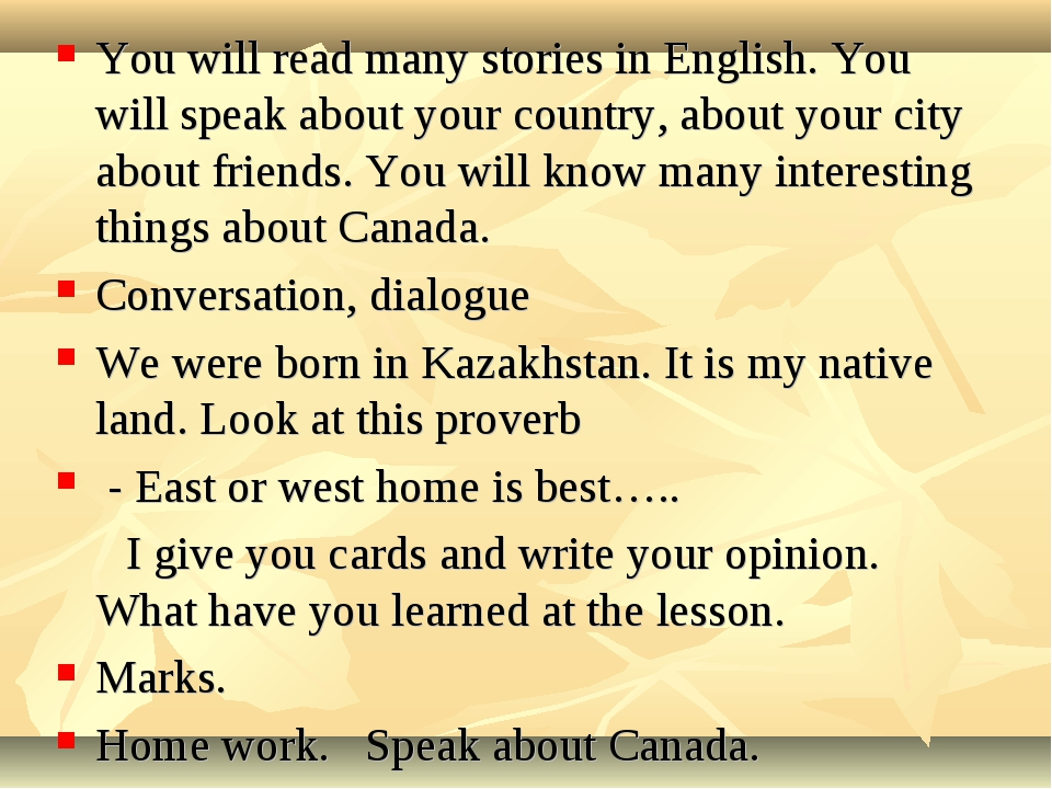 You will read many stories in English. You will speak about your country, abo...