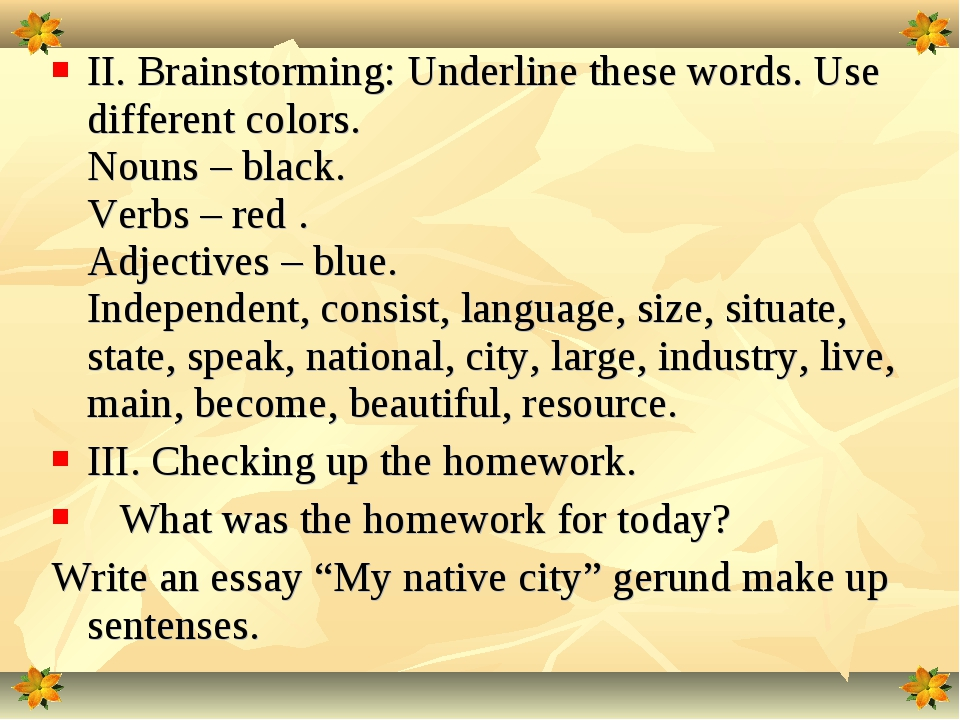 II. Brainstorming: Underline these words. Use different colors. Nouns – black...