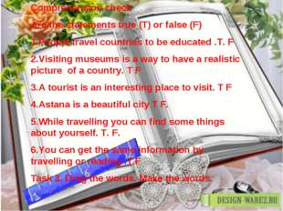 Comprehension check Are the statements true (T) or false (F) 1.People travel