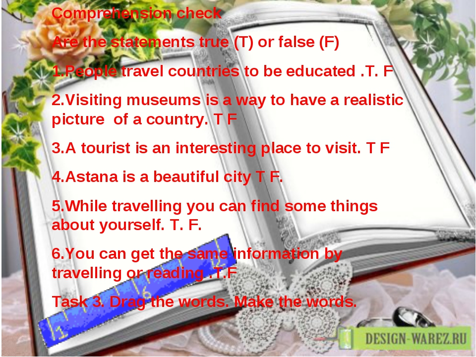 Comprehension check Are the statements true (T) or false (F) 1.People travel...