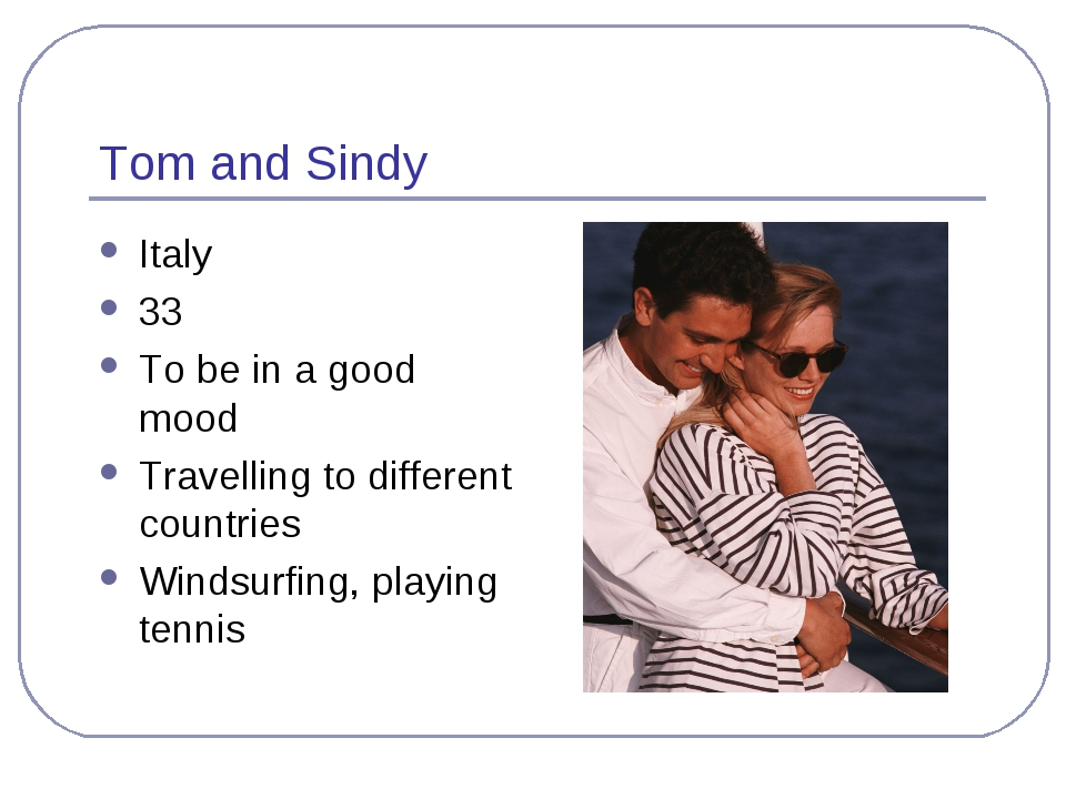 Tom and Sindy Italy 33 To be in a good mood Travelling to different countries...