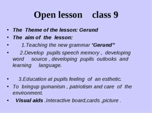 Open lesson class 9 The Theme of the lesson: Gerund The aim of the lesson: 1.