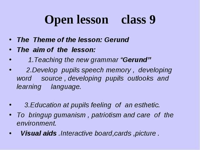 Open lesson class 9 The Theme of the lesson: Gerund The aim of the lesson: 1....